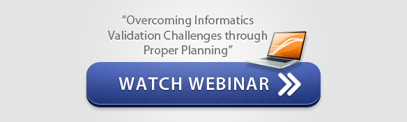 "Watch Webinar - ""Overcoming Informatics Validation Challenges through Proper Planning"""