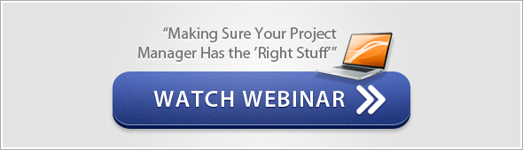 "Watch Webinar - ""Making Sure Your Project Manager Has the 'Right Stuff'"""