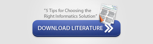 5 Tips for Choosing the Right Informatics Solution