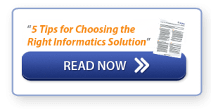 Read Now: 5 Tips for Choosing the Right Informatics System