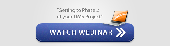 Watch Webinar: Getting to Phase 2 of your LIMS Project