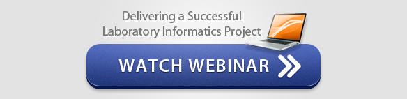 "Watch Webinar: ""Delivering a Successful Laboratory Informatics Project"""