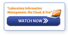 "Watch Now: ""Laboratory Information Management, the Cloud, & You"""