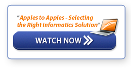 "Watch Now: ""Apples to Apples - Selecting the Right Informatics Solution"""