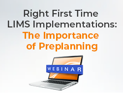 "Webinar: ""Right First Time LIMS Implementation: The Importance of Preplanning"""
