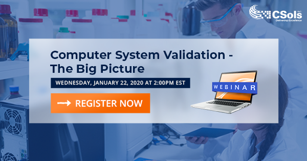 "January 2020 Webinar: ""Computer System Validation - The Big Picture"""