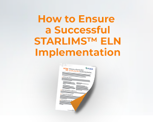 """White Paper: """"How to Ensure a Successful STARLIMS ELN Implementation"""""""