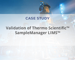 """Case Study: """"Validation of Thermo Scientific™ SampleManager LIMS™"""""""
