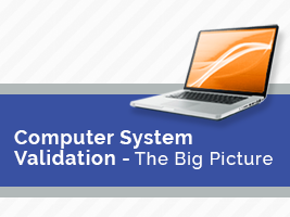 "Webinar: ""Computer System Validation - The Big Picture"""