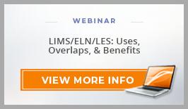 "Webinar: ""LIMS/ELN/LES: Uses, Overlaps, & Benefits"""
