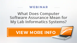 """Webinar: """"What Does Computer Software Assurance Mean for My Lab Informatics Systems?"""""""