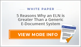 "White Paper: ""5 Reasons Why an ELN is Greater Than a Generic E-Document System"""