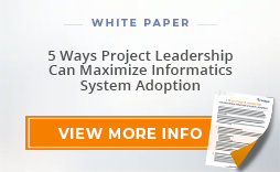 "White Paper: ""5 Ways Project Leadership Can Maximize Informatics System Adoption"""
