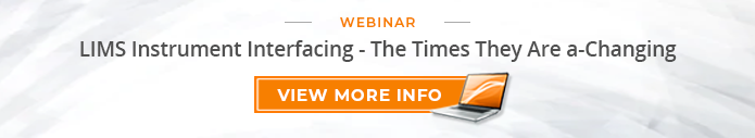 "Webinar: ""LIMS Instrument Interfacing - The Times They Are A-Changing"""