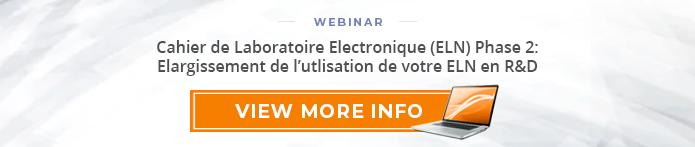 Cahier de Laboratoire Electronique (ELN) Phase 2: Elargissement de l'utilisation de votre ELN en R&D