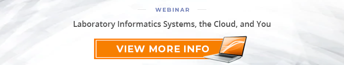 "Webinar: ""Laboratory Informatics Systems, the Cloud, and You"""