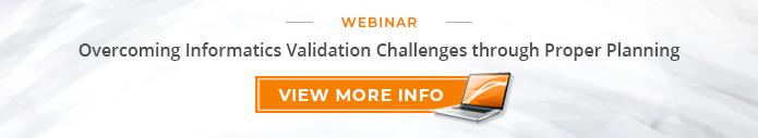 "Webinar: ""Overcoming Informatics Validation Challenges through Proper Planning"""