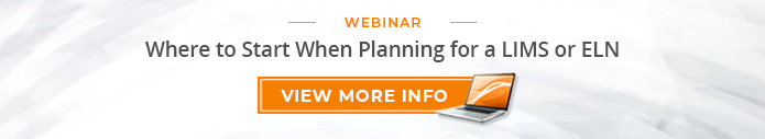 "Webinar: ""Where to Start When Planning for a LIMS or ELN"""